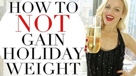 How To Not Gain Holiday Weight - Weight Loss Tips