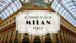 20 Things To Do In Milan - Italy Travel Guide
