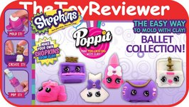 Poppit S1 Shopkins Ballet Collection Clay Mini Unboxing Toy Review