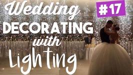 Lets LIGHT UP This Wedding!  Wedding Wednesdays Ep. 17