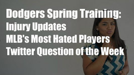 Dodgers Spring Training: Injury Updates, MLB's Most Hated Players and More
