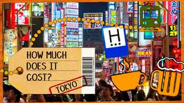 How Much Does It Cost: Tokyo