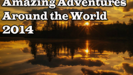 Amazing Adventure Travels Around the World