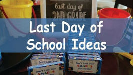 Last Day of School Ideas