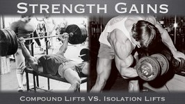 Strength Gains- Compound Lifts VS. Isolation Lifts