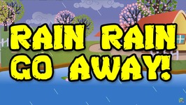 Rain Rain Go Away - Popular Nursery Rhymes