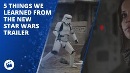 5 things to learn from the new Star Wars trailer