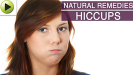 Hiccups - Natural Ayurvedic Home Remedies
