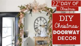 Easy DIY Christmas Doorway Decorating!  22nd Day of Christmas 2015!