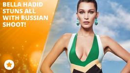 Bella Hadid heats up Russia as a cover girl