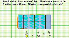Find Two Fractions with Different Denominator with a Given Sum (Common Core 5/6 Math Ex 19)