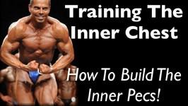 Training The Inner CHEST - How To Build The Inner Pecs