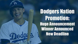 Dodgers Nation Promotion: Huge Announcement, Winner Announced and New Deadline