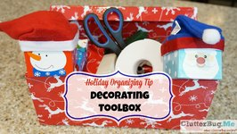 Holiday Organizing Tip - Decorating Toolbox!
