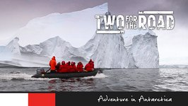 Two for the Road Episode 102 Promo: Adventure in Antarctica