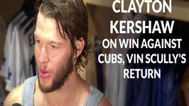 Clayton Kershaw On Win Against Cubs, Vin Scullys Return