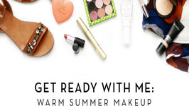 Get Ready With Me - Warm Summer Makeup and OOTD