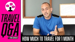 Travel Q And A - How Much Does It Cost To Travel For One Month