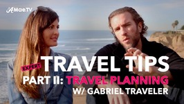 Expert Travel Tips Part II - Travel Planning Tips With Gabriel Traveler