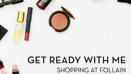 Get Ready with Me - Shopping at Follain
