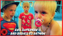 Bad Baby Freaks Out  Evil Superman Bad Babies Vs Batman The Flash PART 2 In Real Life SuperHero Kids