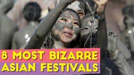 8 Most BIZARRE Asian Festivals