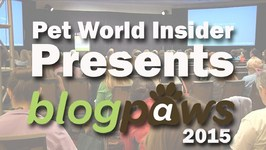 Pet World Insider Presents - BlogPaws 2015 Conference in Nashville, Tennessee