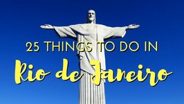 25 Things To Do In Rio De Janeiro - Brazil Travel Guide