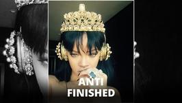 Rihanna's Anti finished