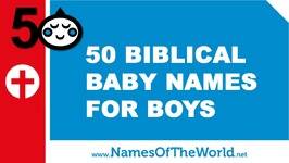50 biblical baby names for boys - the best names for your baby