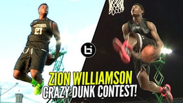 Zion Williamson Crazy Behind The Back Dunk And More 16 Year Old The Best Dunker In High School