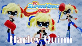 Harley Quinn DC Super Hero Girls New Custom Doll With MLP Equestria Girl Tutorial