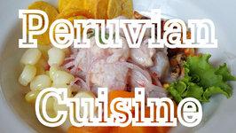 Peruvian Cuisine - Ultimate Peruvian Food Guide For Lima, Peru