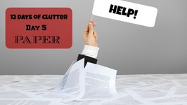 12 Days of Clutter - Day 5 - Paper
