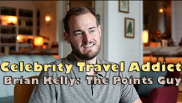 Celebrity Travel Addict - Brian Kelly, The Points Guy