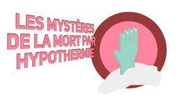 Mort mystrieuse par hypothermie : la vraie explication