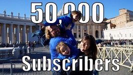 50,000 Subscribers, Thank You's And Great Travel News