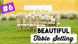 Beautiful Table Settings  Ep. 6 Wedding Wednesdays