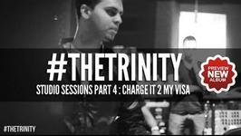 The Bilz & Kashif - The Trinity: Charge it 2 My Visa Studio Sessions Part 4