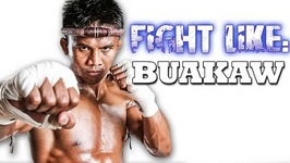 How To Fight Like Buakaw - 3 Signature Moves