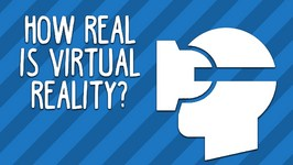 How Real Is Virtual Reality?