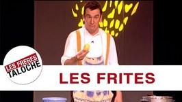 Les Frres Taloche - Les Frites