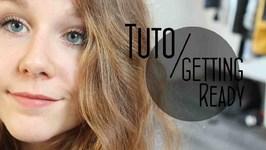 Tuto - Getting Ready Pour Tous Les Jours