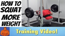 How To Squat More Weight - Advanced Training Tips
