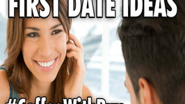 What to do on a First Date -  CoffeeWithBux Ep - 49