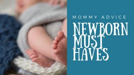 Newborn Essentials: My 5 Must Have Baby Items