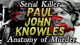 The Casanova Killer - Paul John Knowles - ANATOMY OF MURDER No. 13