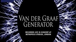 Live In Concert At Metropolis Studios: Van Der Graaf Generator