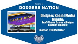 Dodgers Social Media Minute: Top 5 Theme Games at Dodger Stadium in August