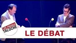Les Frres Taloche - Le Dbat Politique